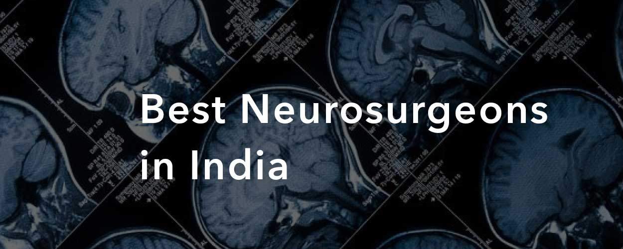 15 Best Neurosurgeons in India