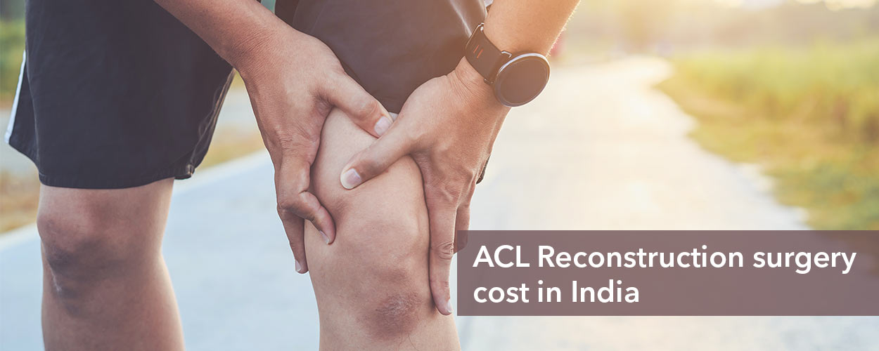 ACL Reconstruction Surgery Cost in India