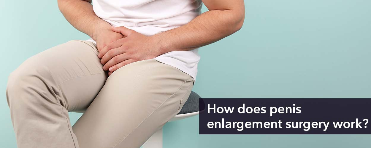 How does penis enlargement surgery work?