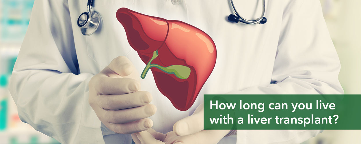 How long can you live with a liver transplant?